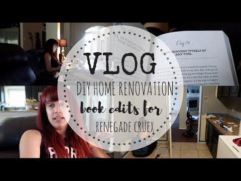 VLOG | Edits for RENEGADE CRUEX | DIY Home Renovation
