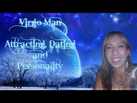 Virgo Man: Attracting, Dating and Personality!
