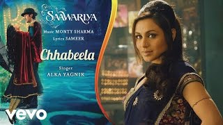 Chhabeela - Official Audio Song | Saawariya | Alka Yagnik | Ranbir Kapoor