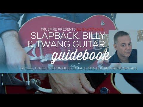 Slapback, Billy, & Twang Guidebook - Intro - B.J. Baartmans