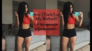 How I Track/Log My Workouts || Chiro Adjustments Because I