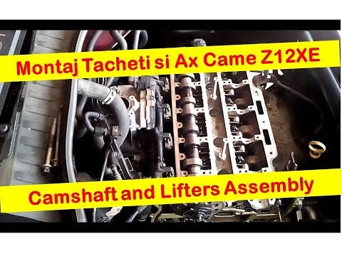 Montare Tacheti si Ax Came Z12XE -- Camshaft and Lifters Assembly Corsa C