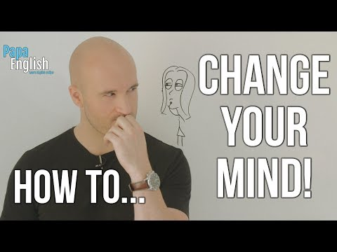 Change your mind in English! - Learn English Expressions