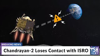 Chandrayan-2 Loses Contact with ISRO