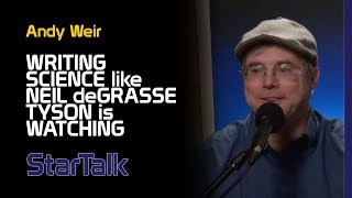 Andy Weir: Writing Science like Neil deGrasse Tyson is Watching