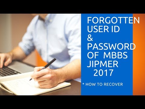 HOW TO RECOVER/RETRIVE JIPMER USER ID AND PASSWORD FOR MBBS 2017 CANDIDATE SOLVED WITH PROOF
