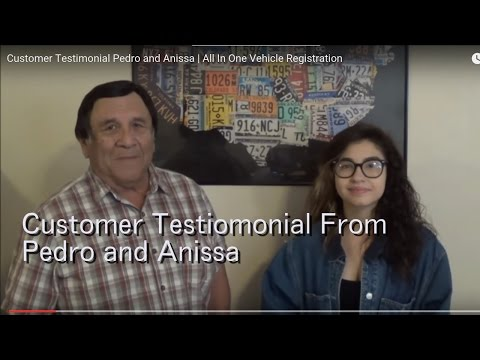 Customer Testimonial Pedro and Anissa | All In One Vehicle Registration