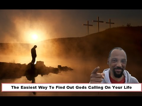 The Easiest Way To Find Out Gods Calling On Your Life