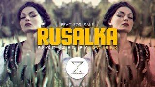 """Rusalka"" | Ethnic | Tribe | Trap | Club | Beat | Instrumental | Produced by ZwiReK"