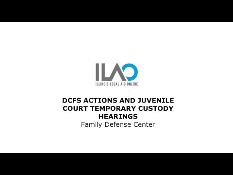 DCFS Actions and Juvenile Court Temporary Custody Hearings