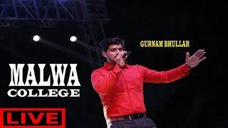 Malwa College ||(Live)||Gurnam Bhullar||New Punjabi Songs 2017||Latest Punjabi Songs 2017