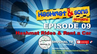 Hashmat & Sons Returns – Episode 09 (Hashmat Rides & Rent a Car) – 19 May 2020 – Shughal TV Official
