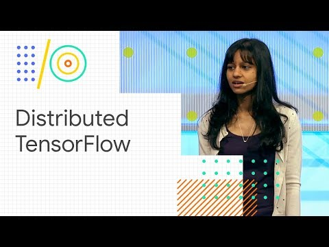 Distributed TensorFlow training (Google I/O '18)