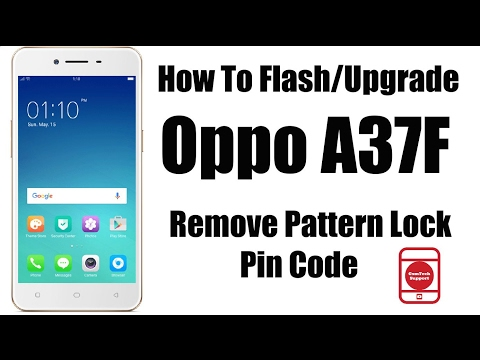 How To Flash Oppo A37f   Remove Pattern Lock/Pin Code