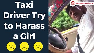 Mumbai taxi driver try to asexually harrase, a girl travelling in his taxi| link in bio| #17oct2019