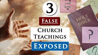 3 FALSE TEACHINGS in CHURCHES you should AVOID