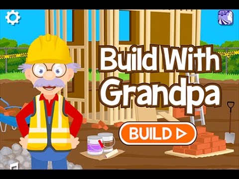 NEW APP! Build with Grandpa - design and build your house! - Ellie