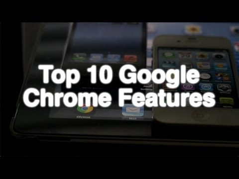 Top 10 Features for Google Chrome for iPhone and iPad
