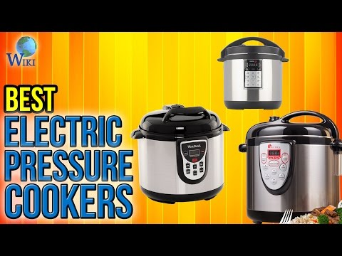 10 Best Electric Pressure Cookers 2017
