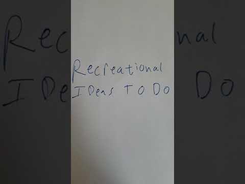 Recreational ideas