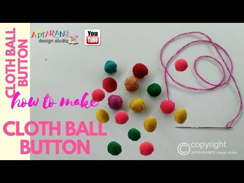 how to make cloth ball button [how to make buttons]