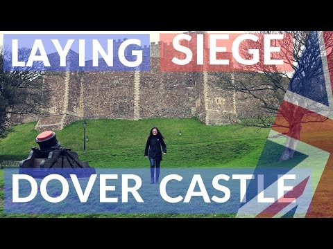 Laying Siege to DOVER CASTLE!