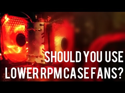 Should you change to low RPM Fans in your Gaming PC?
