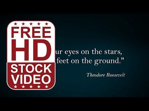 FREE HD video backgrounds – Famous quotes – Theodore Roosevelt