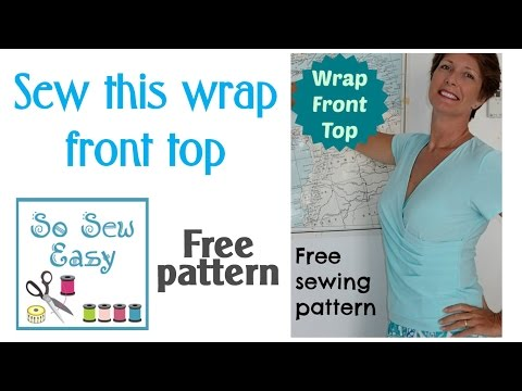 How to sew a wrap front top - free pattern