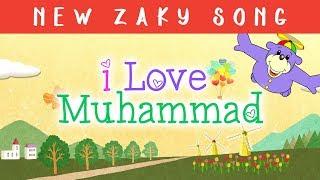 I LOVE Muhammad (saws) - Zaky Song!