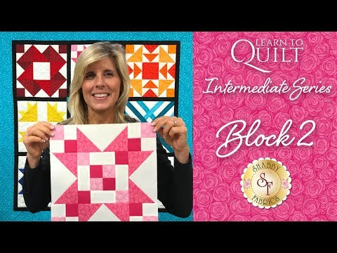 Learn to Quilt Intermediate Block Two | a Shabby Fabrics Quilting Tutorial