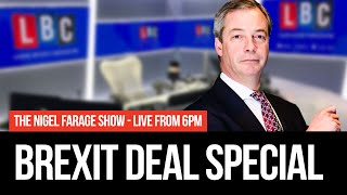 The Nigel Farage Show - Brexit Deal Special