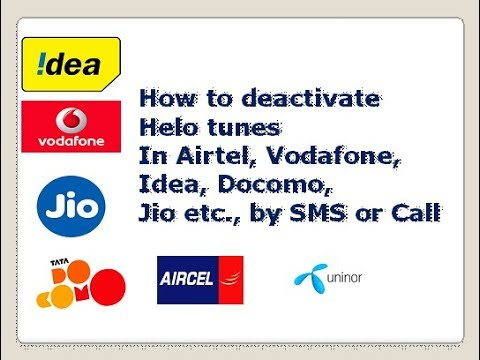 How to deactivate  Helo tunes in Aircel, Airtel, Vodafone, Idea etc.,