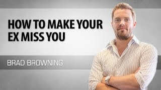 How To Make Your Ex Miss You