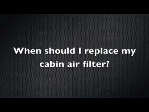 When should you change your cabin air filter?
