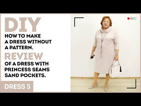 DIY: How to make a dress without a pattern. Review of a dress with princess seams and pockets.