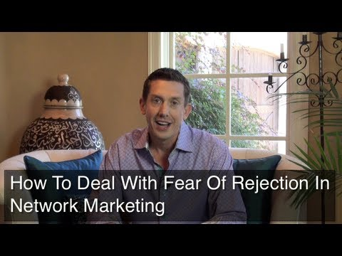 How To Deal With Fear Of Rejection in Network Marketing