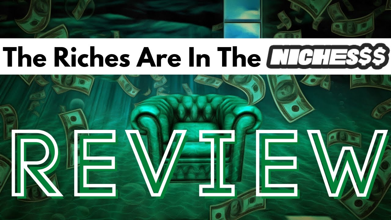 The Riches Are In The Niches$$ [Nichesss Review]