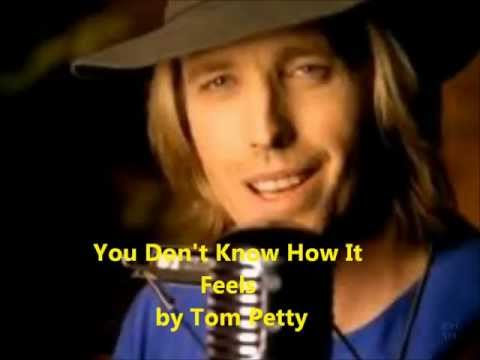 You Don't Know How It Feels, Tom Petty (Lyrics on screen)