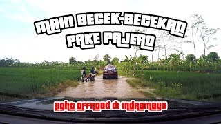 Vlog #11 : Light Offroad Di Indramayu Dengan Old Pajero Sport