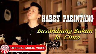Harry Parintang - Basandiang Bukan Jo Cinto