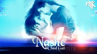 Nashey Si Chadh Gayi | Befikre | DJ NYK | Remix 2016