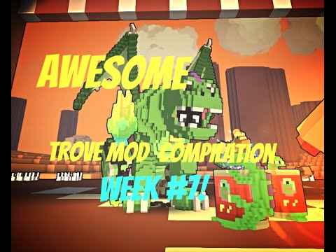 Awesome Trove Mod compilation week #7!