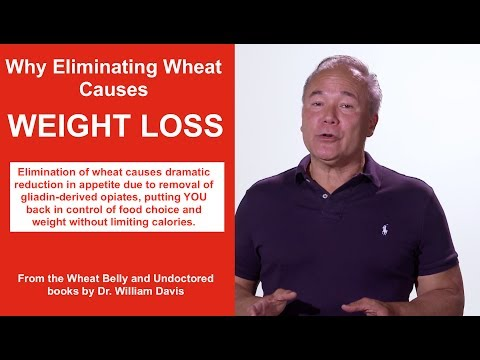 Why Eliminating Wheat Causes Weight Loss