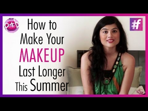 How To Make Your Makeup Last Longer This Summer   By Mehak