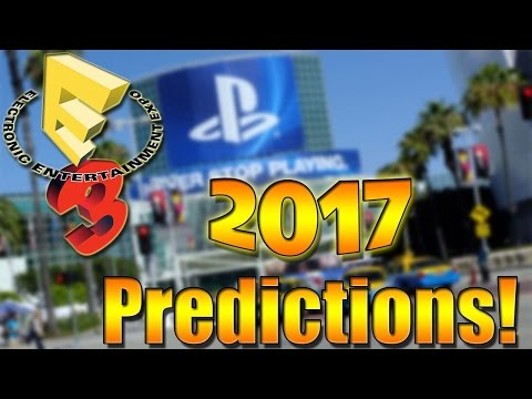 E3 2017 Predictions And Confirmed Games!