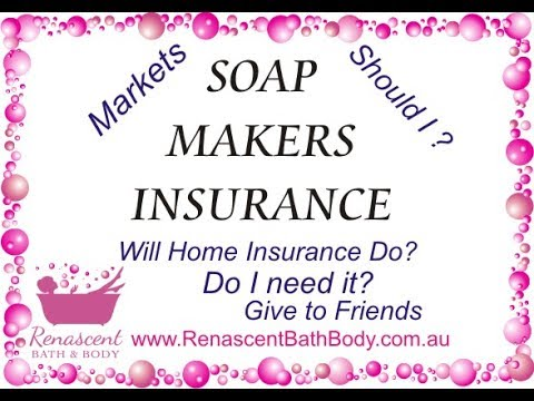 Soap Making Insurance - Do you really need it? Let's Discuss!
