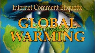 """Internet Comment Etiquette: """"Global Warming"""""""