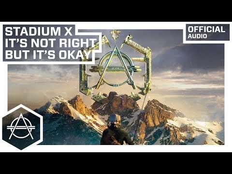 Stadiumx  - It's Not Right But It's Okay (Extended Mix)