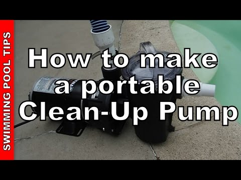 How to make a Portable Clean-Up Pump to Vacuum out a Pool